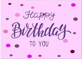Happy Birthday Text. Happy Birthday Card/invitation/banner Template. Birthday Background. Happy Birt poster