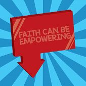 Writing Note Showing Faith Can Be Empowering. Business Photo Showcasing Trust And Believing In Ourse poster