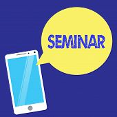 Text Sign Showing Seminar. Conceptual Photo Conference Academic Instruction Class For Small Students poster
