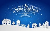 Merry Christmas And Happy New Year 2019 Of Snowy Home Town With Typography Font Message. Blue Color  poster