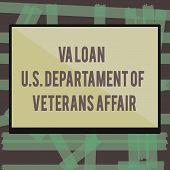 Writing Note Showing Va Loan U.s Departament Of Veterans Affairs. Business Photo Showcasing Armed Fo poster