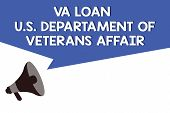 Handwriting Text Va Loan U.s Departament Of Veterans Affairs. Concept Meaning Armed Forces Financial poster