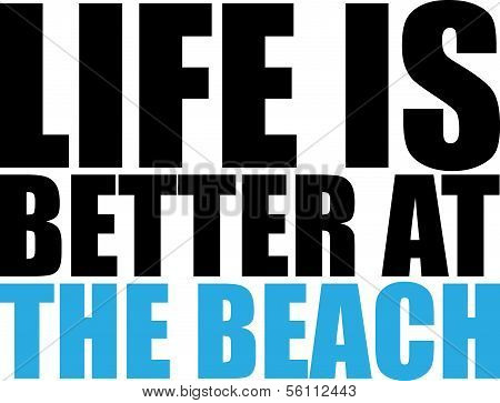 Text Quote Design Life is Better at the Beach