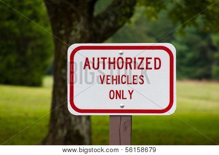 Authorized Vehicles Only Warning Sign