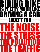 pic of noise pollution  - Text Quote Design riding bike is pretty much like driving a car - JPG