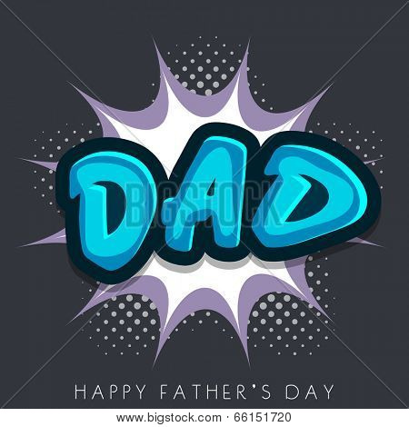 Glossy blue text Dad on abstract background for Happy Father's Day celebrations.