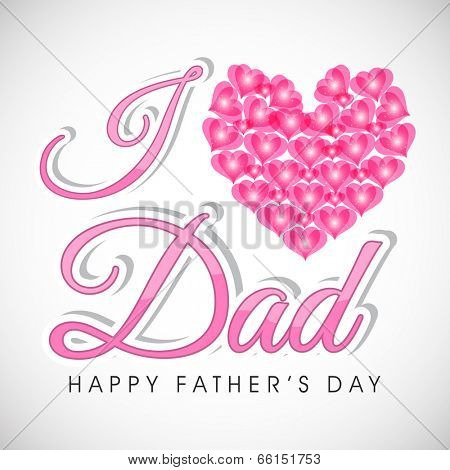 Beautiful greeting card design with stylish pink text I Love Dad on grey background.