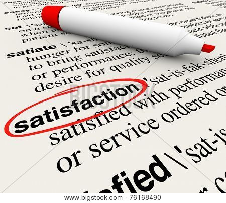 Satisfaction word circled in a dictionary definition page to illustrate gratification, pleasure, joy and customer happiness from a product or service meeting needs