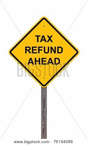 Caution Sign - Tax Refund Ahead