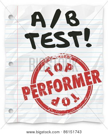 A/B Test words written on lined school paper and red stamp reading Top Performer to illustrate results comparing random choices served on a website