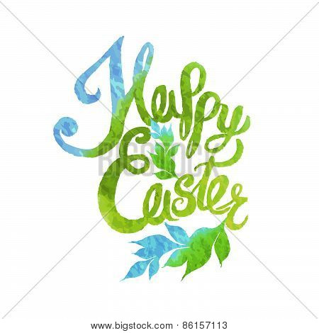 Happy Easter Watercolor Painted Colored Stylized Handwritten Greeting Inscription