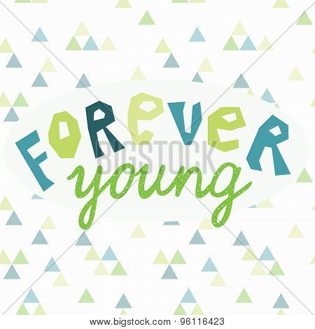 Forever young vector lettering. Hand drawn illustration.