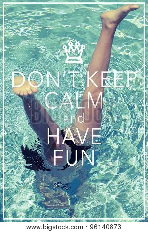 Do Not Keep Calm And Have Fun Poster Background Design