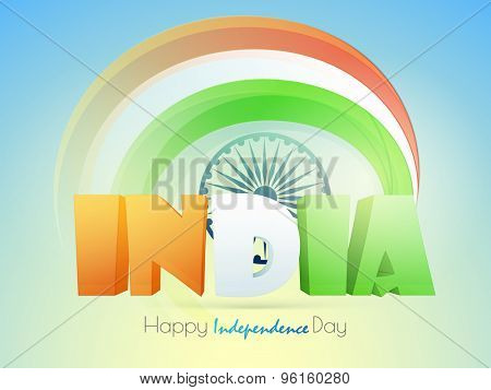 3D tricolor text India on Ashoka Wheel and national flag color stripes background for Indian Independence Day celebration.