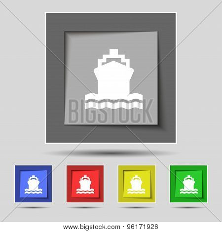 Ship Icon Sign On Original Five Colored Buttons. Vector