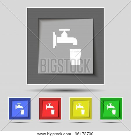 Faucet, Glass, Water Icon Sign On Original Five Colored Buttons. Vector