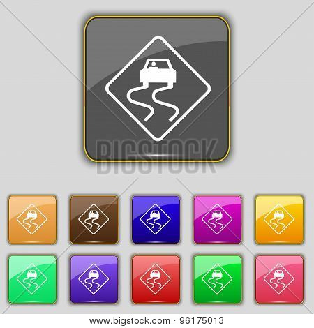 Road Slippery Icon Sign. Set With Eleven Colored Buttons For Your Site. Vector