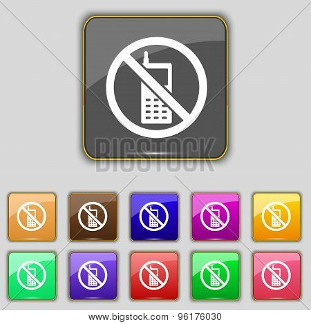 Mobile Phone Is Prohibited Icon Sign. Set With Eleven Colored Buttons For Your Site. Vector