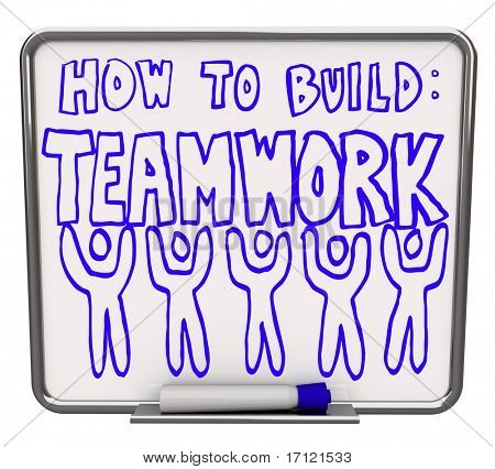 A white dry erase board with blue marker, with the words How to Build Teamwork