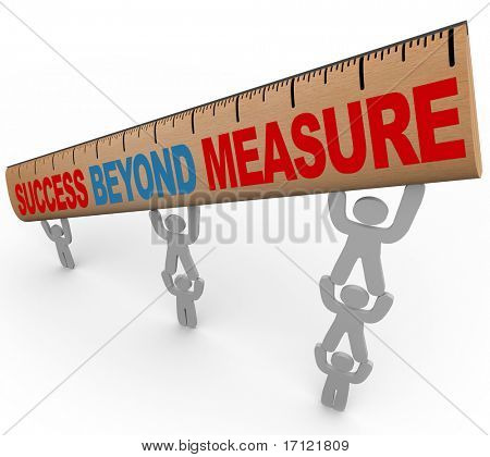 A team lifts a ruler with the words Success Beyond Measure, symbolizing the result of teamwork and synergy