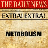 metabolism, article text in newspaper poster