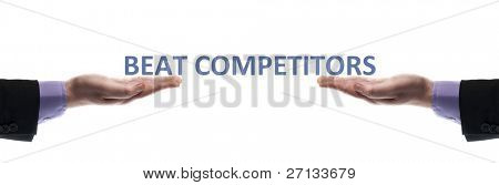Beat competitors message in male hands