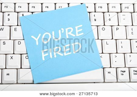 You're fired mesage on keyboard