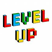 Level Up Text In Style Of Old 8-bit Video Games. Vibrant Colorful 3d Pixel Letters. Creative Digital poster
