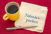 Nobody is perfect - handwriting on a napkin with a cup of coffee poster