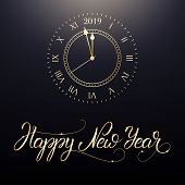 Happy New Year. Card With New Year Calligraphy Lettering And Gold Clock, Meaning One Minute Before N poster
