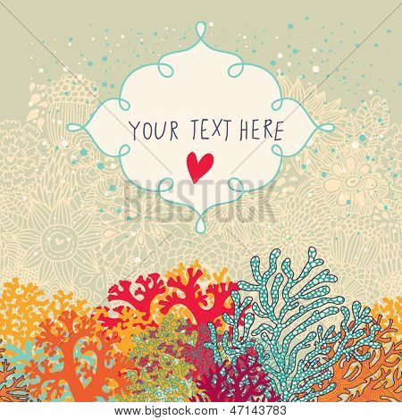 Cute seamless vector background with place for text. Beautiful corals in the sea. Underwater landscape. Coral reef  frame.