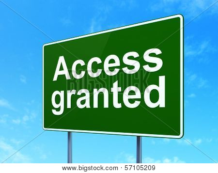 Protection concept: Access Granted on road sign background