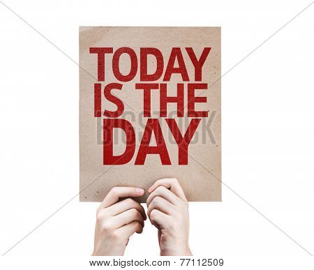 Today Is The Day card isolated on white background
