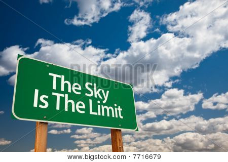 The Sky Is The Limit Green Road Sign