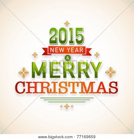 Merry Christmas and Happy New Year 2015 celebrations party poster, banner, or invitation with shiny creative beautiful text.