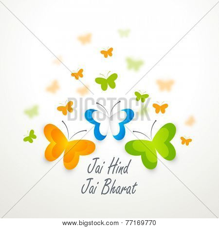 Beautiful hindi text Jai Hind Jai Bharat (Victory to India) with butterflies in national flag colors for Indian Republic Day and Independence Day celebration.