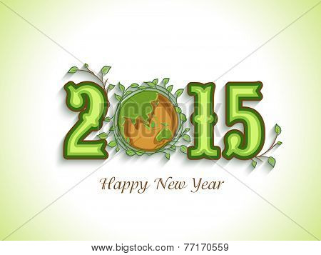 Happy New Year celebration with beautiful text of 2015, earth globe covered by leaves for save nature concept on shiny green background.