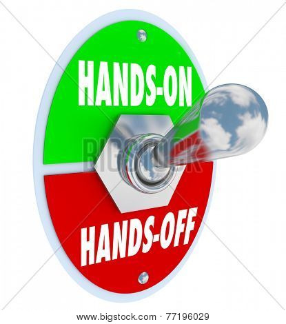 Hands On Vs Off words on a toggle switch to illustrate getting involved and take action on a project or opportunity