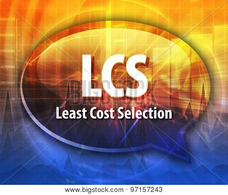word speech bubble illustration of business acronym term LCS Least Cost Selection