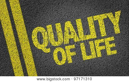 Quality of Life written on the road