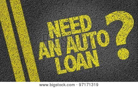 Need An Auto Loan? written on the road