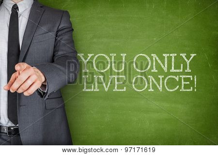 You only live once on blackboard