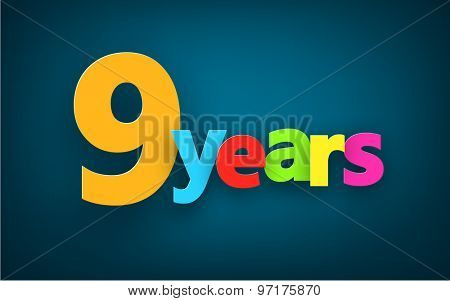 Nine years paper colorful sign over dark blue. Vector illustration.