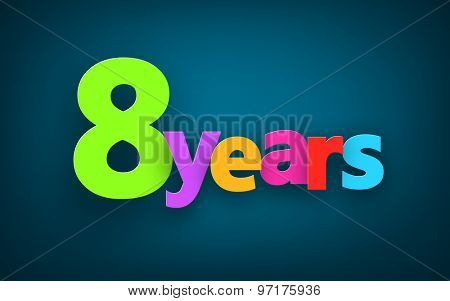 Eight years paper colorful sign over dark blue. Vector illustration.