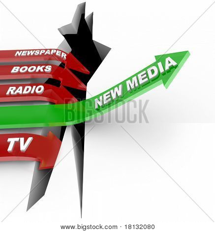 One green arrow marked New Media succeeds in jumping over a crack while the others, marked Newspaper, Books, Radio and TV -- plunge, representing the decrease in these forms of information