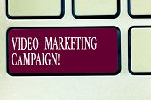 Text Sign Showing Video Marketing Campaign. Conceptual Photo Assessing The Benefit Of Digital Campai poster