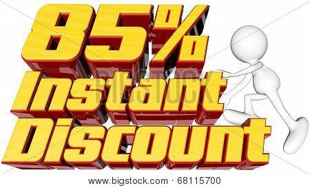 Instant 85 Percent Discount