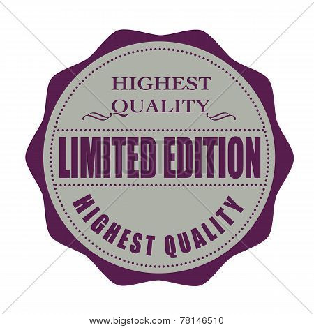 Highest Quality Limited Edition