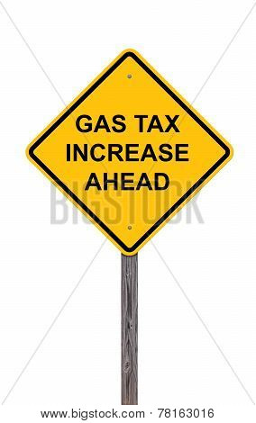 Caution Sign - Gas Tax Increase Ahead