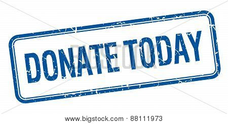 Donate Today Blue Square Grungy Vintage Isolated Stamp